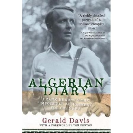 Algerian Diary   Frank Kearns And The   Impossible Assignment   For Cbs News