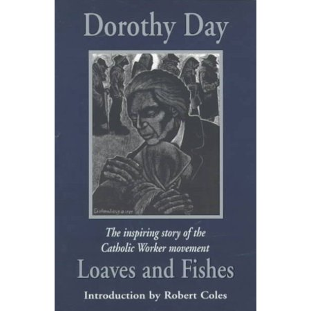 Loaves and Fishes (Robert Coles Dorothy Day)