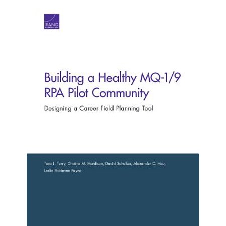 Building a Healthy Mq-1/9 Rpa Pilot Community : Designing a Career Field Planning (Design Pilot)