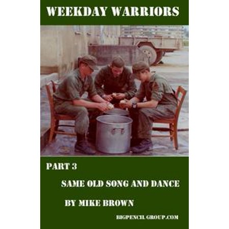 Weekday warriors Part 3: Same Old Song & Dance - eBook