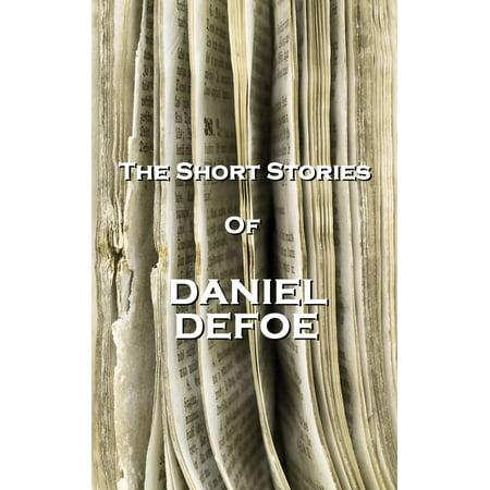The Short Stories Of Daniel Defoe - eBook (The Story Of Daniel)
