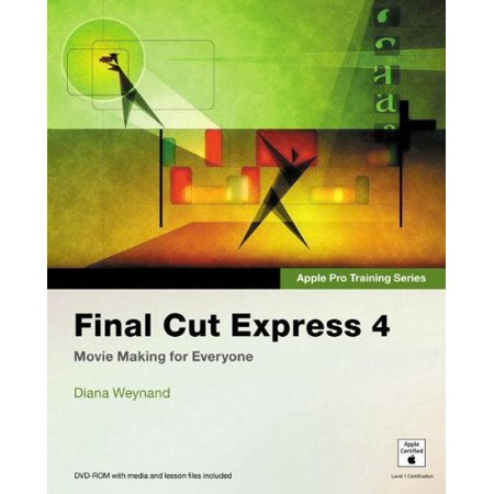 Apple Pro Training Series Final Cut Express 4 by Diana Weynand