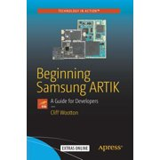 Beginning Samsung Artik : A Guide for Developers