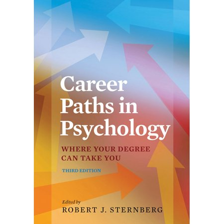 Career Paths in Psychology : Where Your Degree Can Take