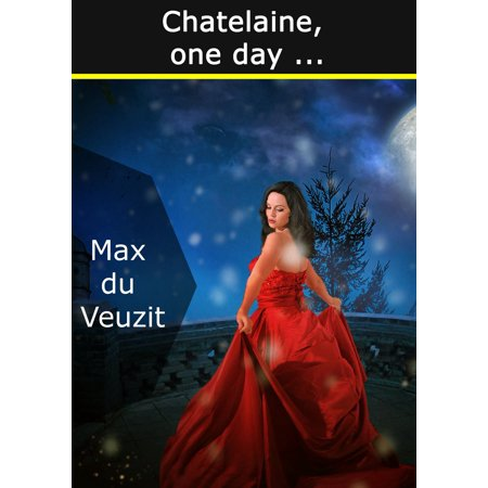 Chatelaine, one day ... - eBook