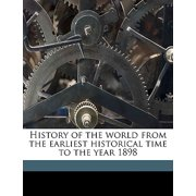 History of the World from the Earliest Historical Time to the Year 1898