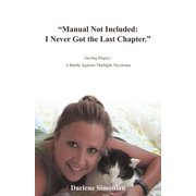 Manual Not Included : I Never Got the Last Chapter. Saving Dopey: A Battle Against Multiple Myeloma