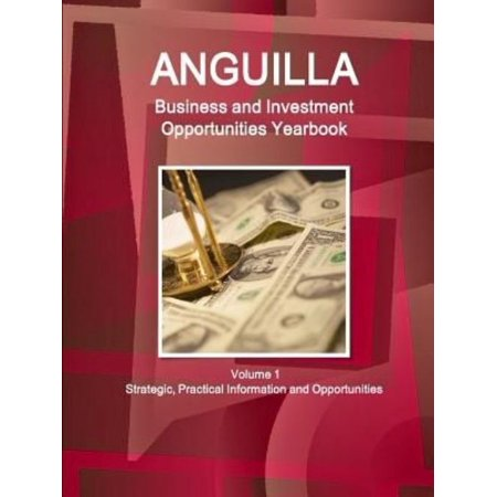 Anguilla Business And Investment Opportunities Yearbook Volume 1 Strategic  Practical Information And Opportunities