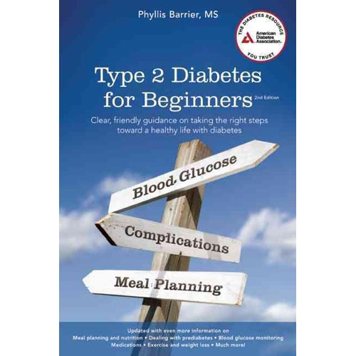 Type 2 Diabetes for Beginners: A Clear, Friendly Guide on Taking the Right Steps Toward a Healthy Life With Diabetes