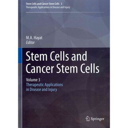 Stem Cells And Cancer Stem Cells  Therapeutic Applications In Disease And Injury