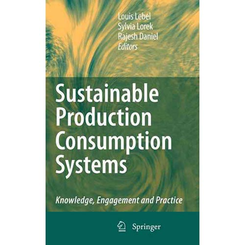 Sustainable Production Consumption Systems: Knowledge, Engagement and Practice