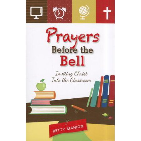 Prayers Before the Bell : Inviting Christ Into the (Prayer Bell)