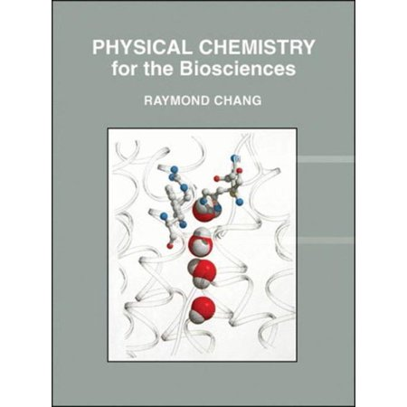 Physical Chemistry For The Biosciences