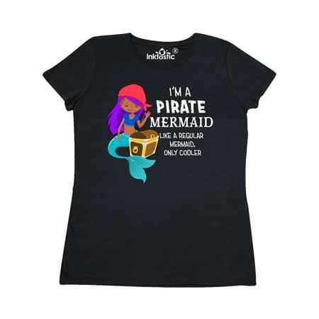 Womens Pirate T Shirt (I'm a Pirate Mermaid-like a regular mermaid, only cooler Women's)