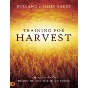 Training for Harvest : Stopping for the One, Believing for the Multitudes
