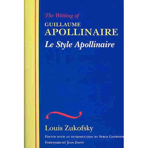 The Writing of Guillaume Apollinaire/Le Style Apollinaire: Le Style Apollinaire