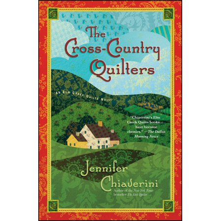 The Cross-Country Quilters : An Elm Creek Quilts Novel
