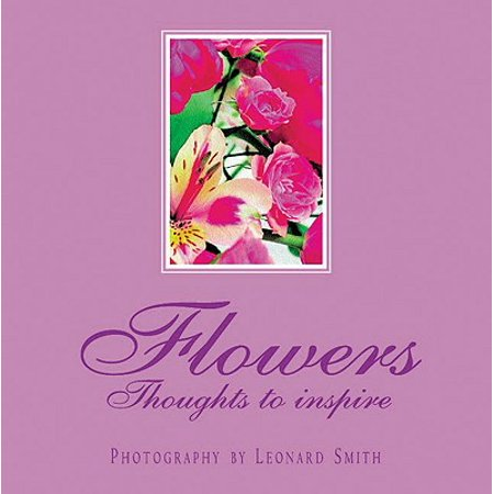 Flowers : Thoughts to Inspire