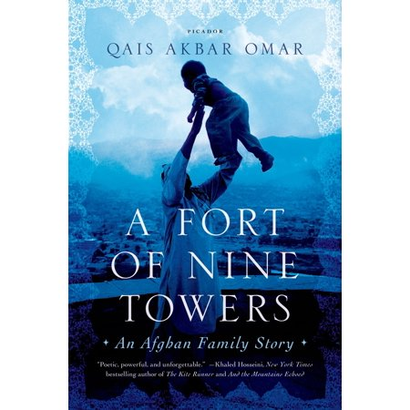 A Fort of Nine Towers : An Afghan Family Story (Qais Akbar Omar A Fort Of Nine Towers)