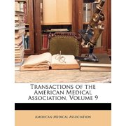 Transactions of the American Medical Association, Volume 9