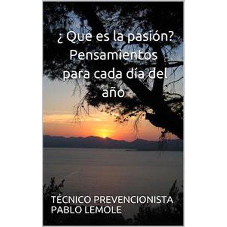 ¿ Que es la pasión? Pensamientos para cada día del año - eBook