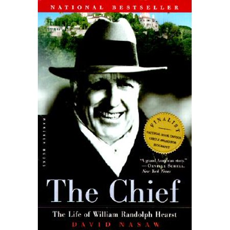 The Chief : The Life of William Randolph Hearst (Best Hearst Castle Tour To Take)