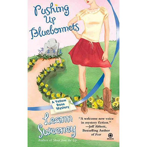 Pushing Up Bluebonnets: A Yellow Rose Mystery