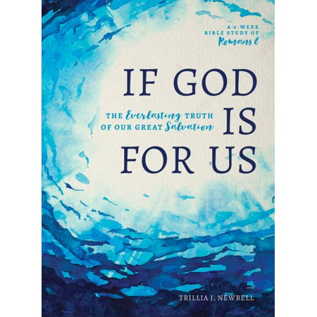 If God Is For Us : The Everlasting Truth of Our Great Salvation