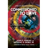 Commissioned to Love: Living Out the Whole Gospel (Paperback)