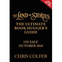 The Land of Stories: The Ultimate Book Hugger's Guide (Hardcover)
