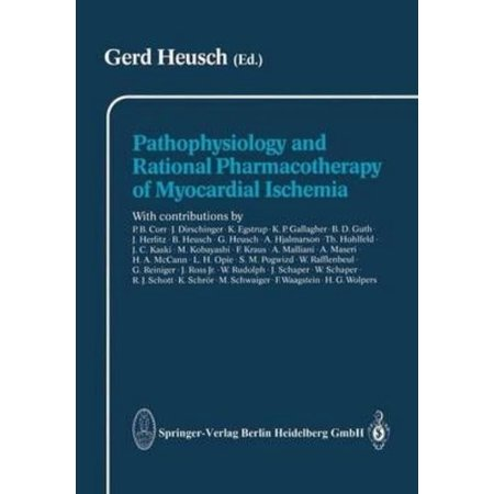 Pathophysiology And Rational Pharmacotherapy Of Myocardial Ischemia  Softcover Reprint Of The Origi