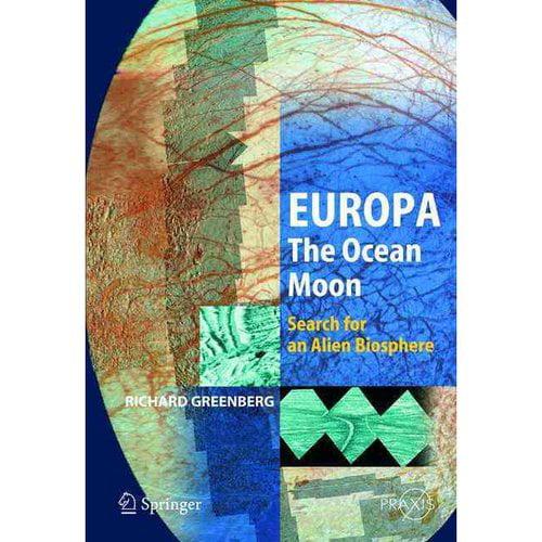 Europa - The Ocean Moon: Search for an Alien Biosphere