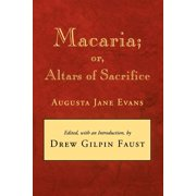 Macaria : Or, Altars of Sacrifice
