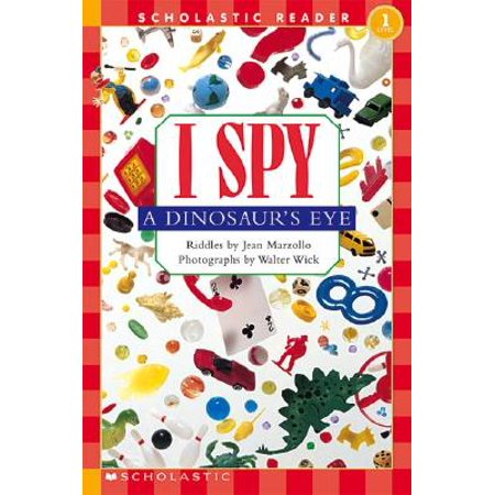 I Spy a Dinosaur's Eye : Scholastic Reader Level 1 (Girl In Spy Kids)