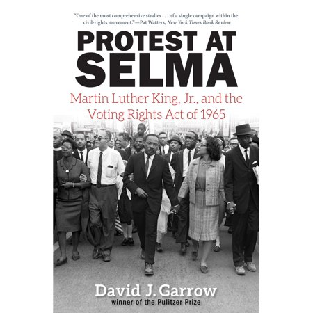 Protest at Selma : Martin Luther King, Jr., and the Voting Rights Act of (Definition Of The Voting Rights Act Of 1965)