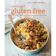 Weeknight Gluten Free (Williams-Sonoma) : Simple, healthy meals for every night of the week