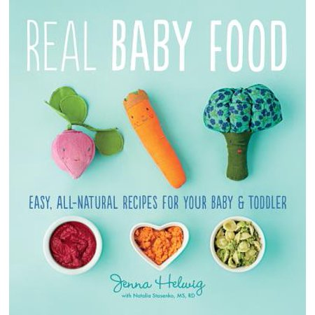 Real Baby Food : Easy, All-Natural Recipes for Your Baby and Toddler - Halloween Recipes For Toddlers To Make