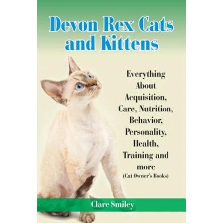Devon Rex Cats And Kittens Everything About Acquisition  Care  Nutrition  Behavior  Personality  Health  Training And More  Cat Owners Books