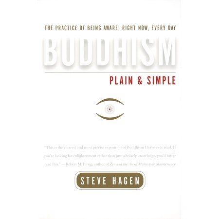 Buddhism Plain and Simple : The Practice of Being Aware, Right Now, Every