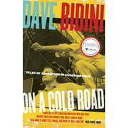 On a Cold Road : Tales of Adventure in Canadian Rock