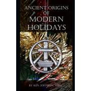 Ancient Origins of Modern Holidays (Paperback)