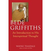 Bede Griffiths : An Introduction to His Spiritual Thought