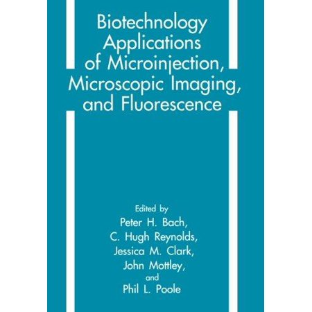 Biotechnology Applications Of Microinjection  Microscopic Imaging  And Fluorescence