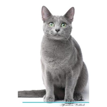 Russian Blue Cat Affirmations Workbook Russian Blue Cat Presents : Positive and Loving Affirmations Workbook. Includes: Mentoring Questions, Guidance, Supporting You. Blue Water Adjustable Height Positive