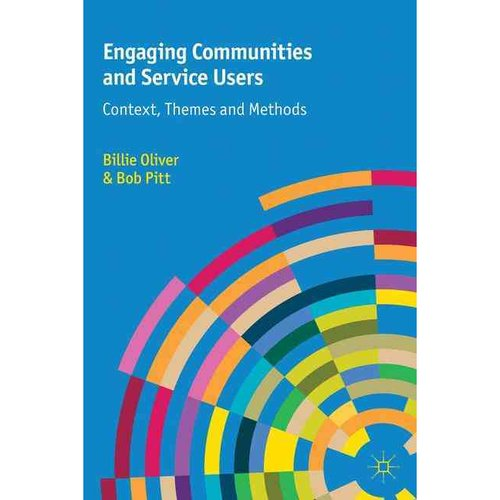 Engaging Communities and Service Users: Context, Themes and Methods