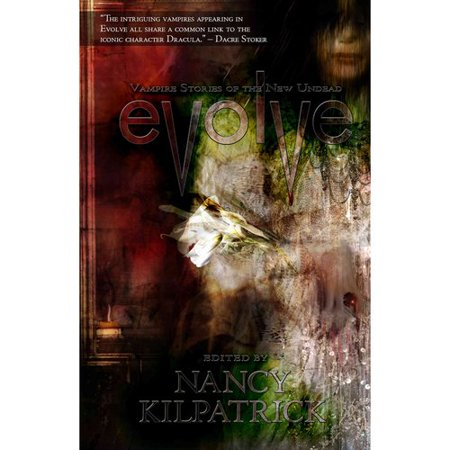 Evolve: Vampire Stories of the New Undead by
