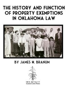 The History and Function of Property Exemptions in Oklahoma Law