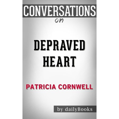 Conversations on Depraved Heart (The Scarpetta Series): A Novel By Patricia Cornwell | Conversation Starters - - Custom Conversation Hearts
