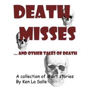 Death Misses and other tales of death, a collection of short stories - eBook