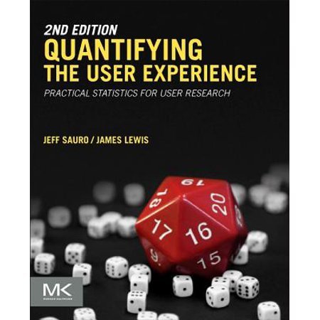 Quantifying the User Experience : Practical Statistics for User (Jakobs Law Of The Web User Experience)